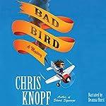 Bad Bird | Chris Knopf