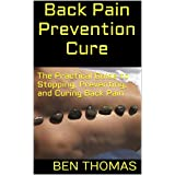 The Ultimate Guide To Stopping, Preventing and Curing Back PainToday only, Read on your PC, Mac, smart phone, tablet or Kindle device.You're about to discover how to...Back Pain is something everyone will experience, so its important to give ourselve...
