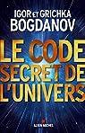 Le Code Secret de l'Univers par Bogdanoff