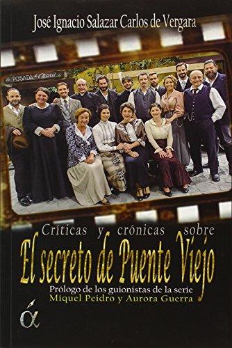 Descargar Libro Crónicas De El Secreto De Puente Viejo De Jose Ignacio Salazar Carlos Jose Ignacio Salazar Carlos De Vergara