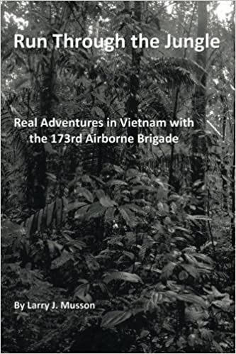 Book Run Through the Jungle: Real Adventures in Vietnam with the 173rd Airborne Brigade