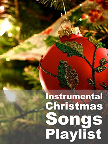 Instrumental Christmas Songs Playlist (A List Of Christmas Songs)
