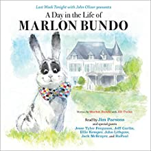 Last Week Tonight with John Oliver Presents a Day in the Life of Marlon Bundo Audiobook by Marlon Bundo, Jill Twiss Narrated by Jim Parsons, Jesse Tyler Ferguson, Jeff Garlin, Ellie Kemper, John Lithgow, Jack McBrayer, RuPaul