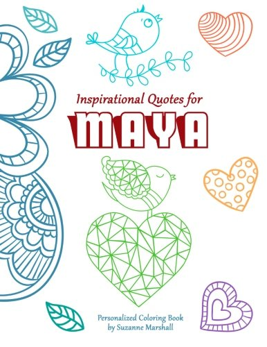 Download Inspirational Quotes for Maya: Personalized Coloring Book with Inspirational Quotes for Kids (Personalized Books) ebook
