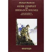 Guide complet de Sherlock Holmes: Bibliothèque Holmésienne, II