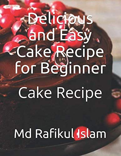 Delicious and Easy Cake Recipe for Beginner by Md Rafikul Islam