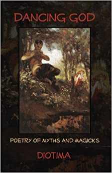 Book Dancing God: Poetry Of Myths And Magicks