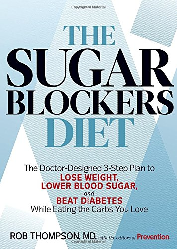 The Sugar Blockers Diet: The Doctor-Designed 3-Step Plan to Lose Weight, Lower Blood Sugar, and Beat Diabetes--While Eating the Carbs You Love (Best Way To Lose Weight With Pcos)