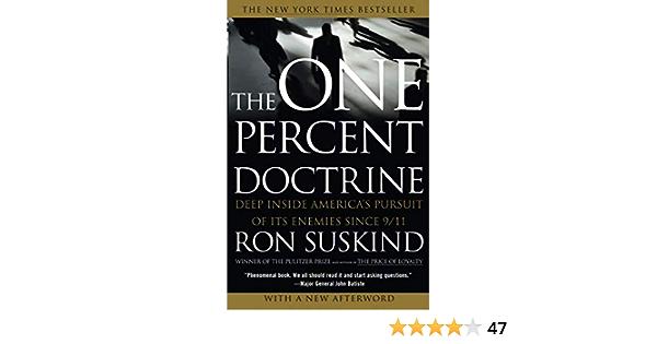 One Percent Doctrine: Deep Inside Americas Pursuit of Its ...