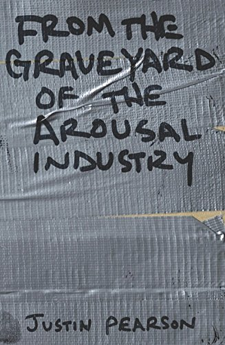 Download From the Graveyard of the Arousal Industry pdf epub