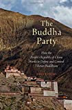 "John Powers, ""The Buddha Party: How the People's Republic of China Works to Define and Control Tibetan Buddhism"" (Oxford UP, 2016)"