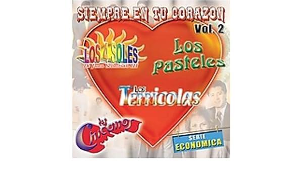 Los Terricolas, Los Pasteles Verdes, Los Chicanos, Los Cuatro Soles - Siempre En Tu Corazon 2 - Amazon.com Music