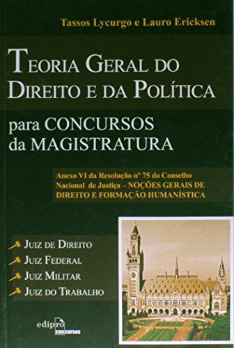 Teoria Geral do Direito e da Política. Para Concursos da Magistratura