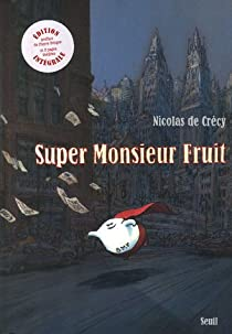Super Monsieur Fruit par Crécy