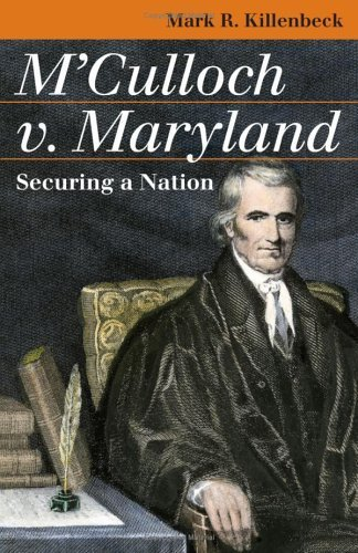 M'Culloch v. Maryland: Securing a Nation (Landmark Law Cases and American Society) by Mark R. Killenbeck (2006-08-16) PDF