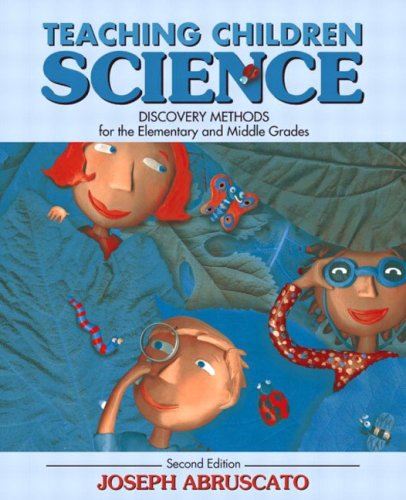 Teaching Children Science: Discovery Methods for the Elementary and Middle Grades, MyLabSchool Edition (2nd Edition)