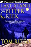 Last Stand at Bitter Creek, Tom Rizzo, 1475284446