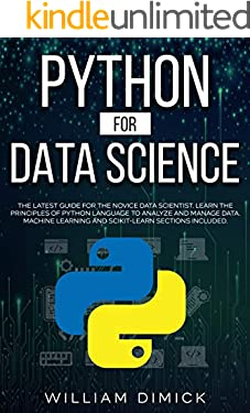 Python for Data science: The latest guide for the novice data scientist. Learn the principles of Python language to analyze and manage data. Machine learning and Scikit-learn sections included.