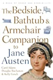 The Bedside, Bathtub and Armchair Companion to Jane Austen, Adams, Carol J. and Gesch, Kelly, 0826429335