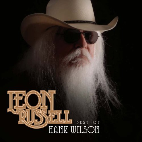 Best Of Hank Wilson by Leon Russell Records