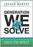Generation We Solve, Joshua Murphy, 0615478662