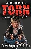 A Child Is Torn, Dawn Kopman Whidden, 1621830403