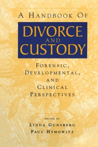 A Handbook of Divorce and Custody: Forensic, Developmental, and Clinical Perspectives by Brand: Routledge