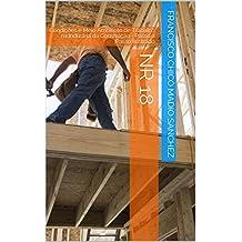 NR 18: Condições e Meio Ambiente de Trabalho na Indústria da Construção - Passo a Passo Ilustrado (Normas Regulamentadoras Livro 1) (Portuguese Edition)