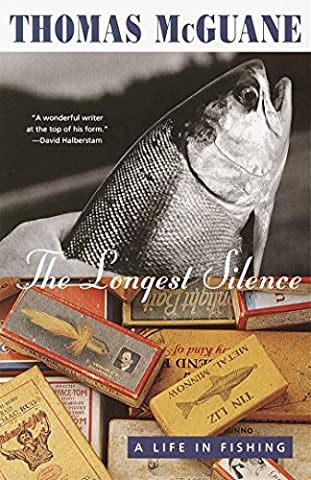 The Longest Silence: A Life in Fishing (Fly Fishing Memoir Kindle)