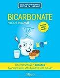 Bicarbonate: Un concentré d'astuces pour votre santé, votre beauté et votre maison.
