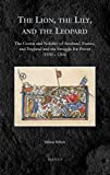 The Lion, the Lily, and the Leopard : The Crown and Nobility of Scotland, France, and England and the Struggle for Power (1100-1204), Pollock, Melissa, 2503540406