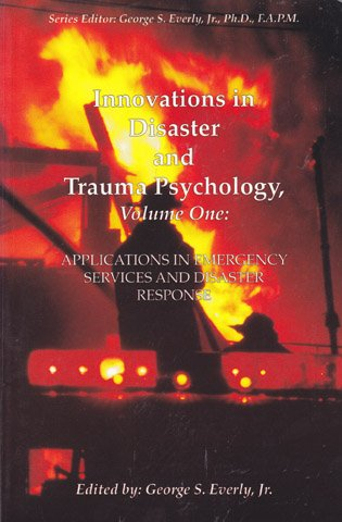 Innovations in Disaster and Trauma Psychology, Volume 1: Applications in Emergency Services and Disaster Response