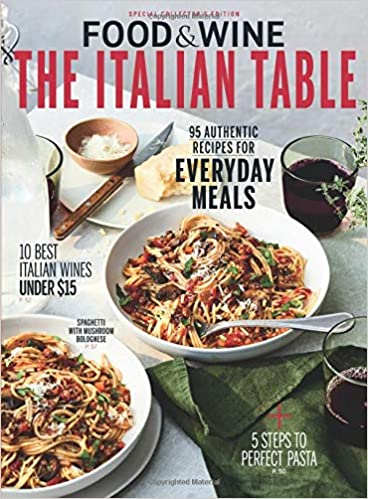 Food And Wine The Italian Table The Editors Of Food And Wine