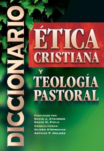 Diccionario de Etica Cristiana y Teologia Pastoral: Amazon.es: Atkinson, David John: Libros