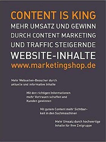 Content is King: Mehr Umsatz und Gewinn durch Content Marketing und Traffic steigernde Website-Inhalte