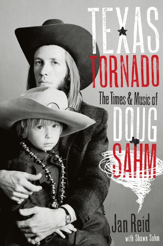 Texas Tornado: The Times and Music of Doug Sahm (Brad and Michele Moore Roots Music Series)