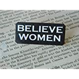 BELIEVE WOMEN lapel pin Sexual Assault Awareness #metoo movement