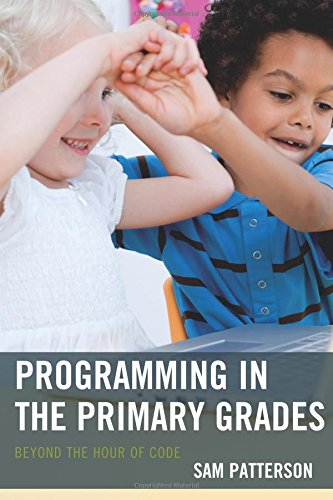 Programming in the Primary Grades: Beyond the Hour of Code