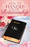 How to Handle Your Relationship, Judith Carol Cole, 1440181675
