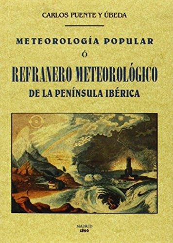 Descargar Libro Meteorología Popular O Refranero Meteorológico De La Península Ibérica Carlos Puente Y Úbeda