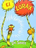 img - for El Lorax by Dr. Seuss, Aida E. Marcuse (January 1, 1993) Library Binding book / textbook / text book
