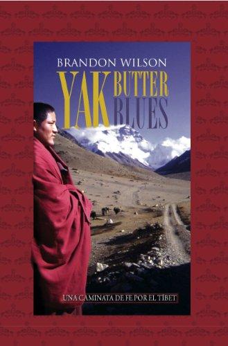 Amazon.com: Yak Butter Blues: Una Caminata de Fe por el ...