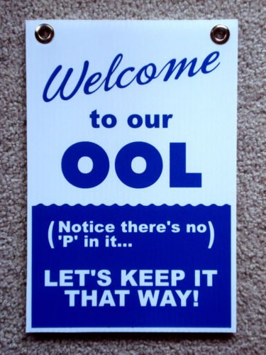 VINBOX Welcome to our OOL No P in it 8x12 Coroplast Sign with Grommets for Pool Area from VINBOX