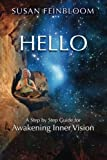 Hello!: A Step-by-Step Guide for Awakening Inner Vision