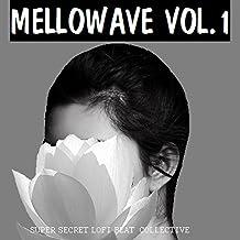 Mellowave, Vol. 1 [Explicit]