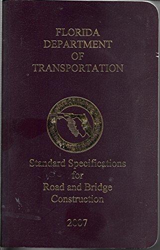 Florida Department of Transportation: Standard Specifications For Road and Bridge Construction 2007 (Standard Specification For Construction Of Roads And Bridges)
