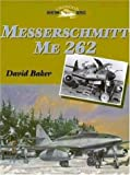 Messerschmitt Me 262 (Crowood Aviation Series)
