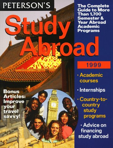 Study Abroad 1999: The Complete Guide to More Than 1,700 Semester & Year Abroad Academic Programs (6th Edition)