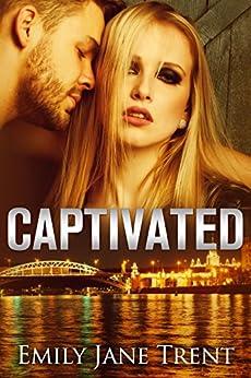 Captivated: 1 (Adam & Ella) by [Trent, Emily Jane]