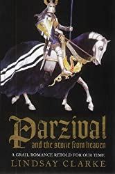 Parzival and the Stone from Heaven: A grail romance retold for our time